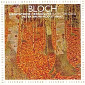Bloch: Méditations Hébraïques - Suites for Cello by Roglit Ishay