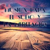 Música Para el Sueño y La Meditación by Various Artists