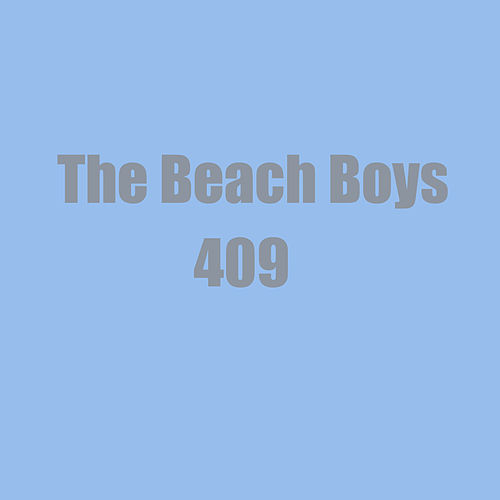 409 by The Beach Boys