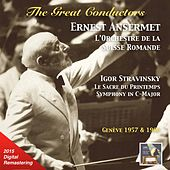 The Great Conductors: Ernest Ansermet Conducts Igor Stravinsky (Remastered 2015) by Orchestre de la Suisse Romande
