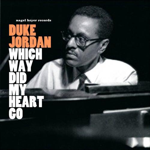 Which Way Did My Heart Go by Duke Jordan