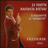 35 Vuotta Rautaista Reetua! by Frederik
