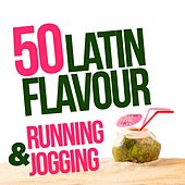 Latin Flavor (50 Top Songs for Jogging and Running) by Various Artists