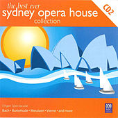 The Best Ever Sydney Opera House Collection Volume 2 – Organ Spectacular by Michael Dudman
