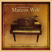 Adorando Con Marcos Witt by The Worship Band