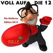 Voll Auf Die 12 (Mallorca Edition 2K15) by Various Artists