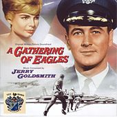 A Gathering of Eagles (Original Movie Soundtrack) von Jerry Goldsmith