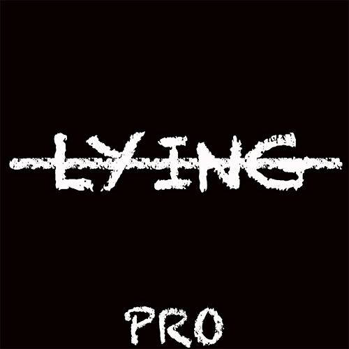 Lying by PRO