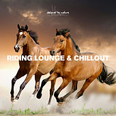 Riding Lounge & Chillout by Various Artists