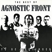 To Be Continued: The Best of Agnostic Front by Agnostic Front