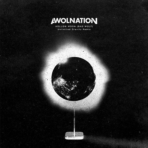 Hollow Moon (Bad Wolf) [Unlimited Gravity Remix] by AWOLNATION