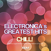 Electronica's Greatest Hits Chill by Various Artists