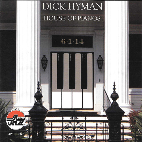 Dick Hyman: House of Pianos by Dick Hyman