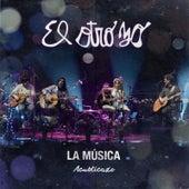 La Música (Acusticazo) by El Otro Yo