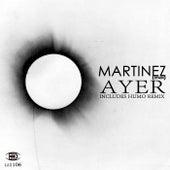 Ayer by Martinez