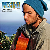 One Tree by Mishka
