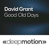 Good Old Days by David Grant