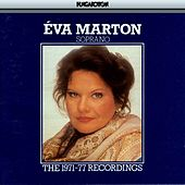 Eva Marton: The 1971-77 Recordings by Eva Marton