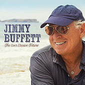 The Ever Elusive Future - Single de Jimmy Buffett