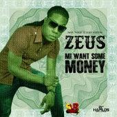 Mi Want Some Money - Single by Zeus