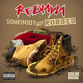 Somebody Got Robbed (feat. Mr. Yellow) by Redman