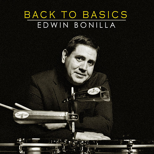 Back To Basics by Edwin Bonilla