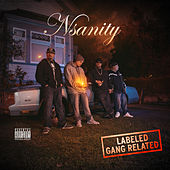 Labeled Gang Related by Nsanity