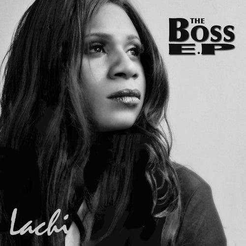 The Boss E.P. by Lachi