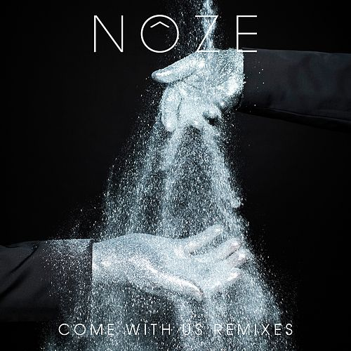 Come with Us Remixes by Noze