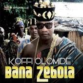 Bana Zebola by Koffi Olomidé
