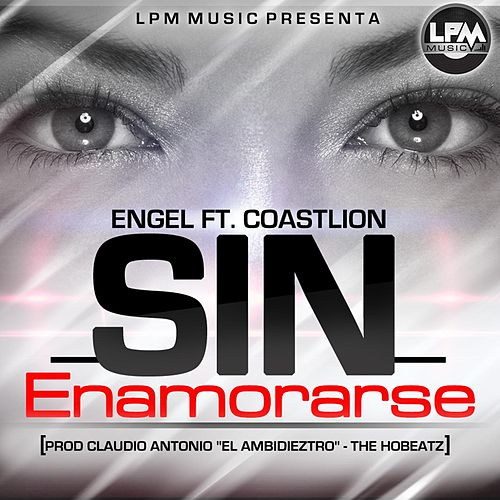 Sin Enamorarse (feat. Coastlion) by Engel