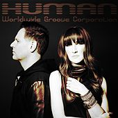 Human by Worldwide Groove Corporation