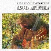 Música en Latinoamérica by Ricardo Havenstein