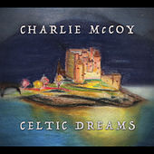 Celtic Dreams by Charlie McCoy