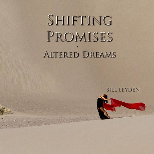 Shifting Promises (Altered Dreams) by Bill Leyden (Memo)