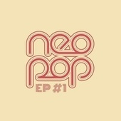 Neo.Pop EP #1 by Various Artists