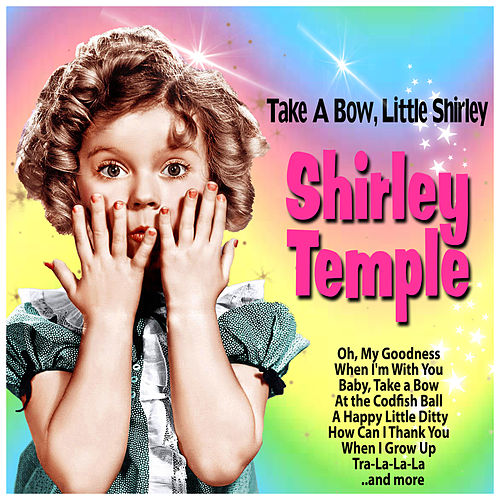 Take a Bow, Little Shirley by Shirley Temple