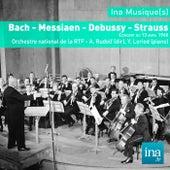 Bach - Messiaen - Debussy - Strauss, Orchestre national de la RTF - A. Rudolf (dir) by Yvonne Loriot