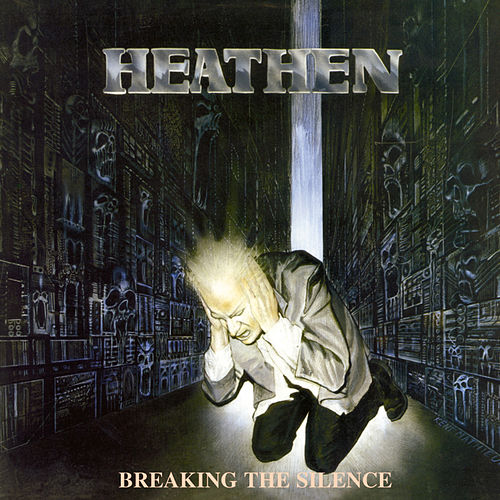 Breaking the Silence by Heathen