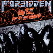 Raw Evil: Live at the Dynamo by Forbidden