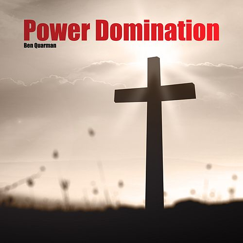 Power Domination by Ben Quarman