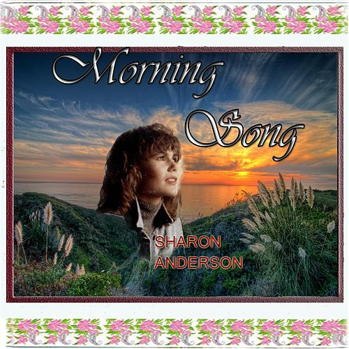 Morning Song by Sharon Anderson