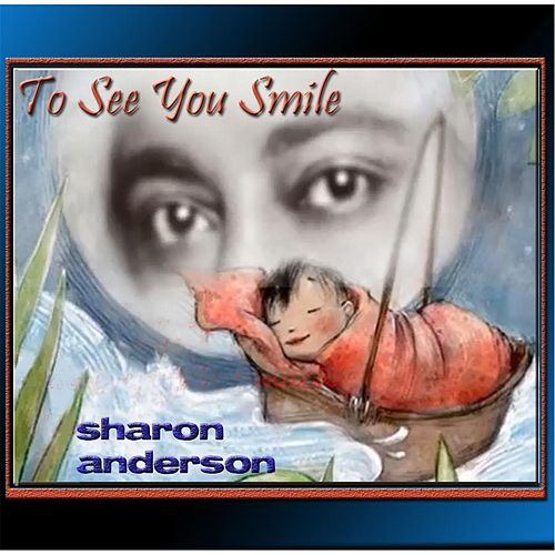 To See You Smile by Sharon Anderson