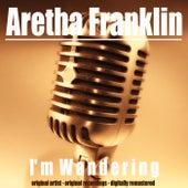 I'm Wandering von Aretha Franklin