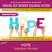 Hope by Binaural Beat Brainwave Subliminal Systems