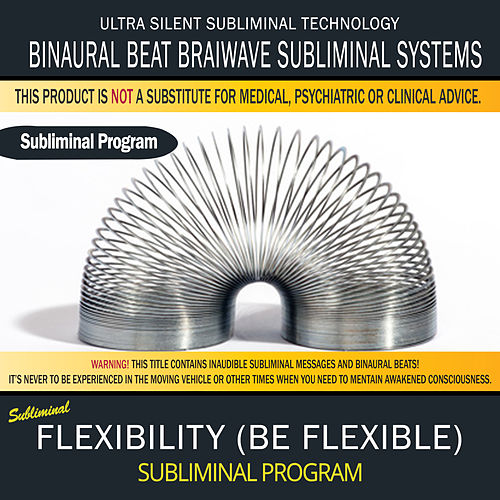Flexibility (Be Flexible) by Binaural Beat Brainwave Subliminal Systems