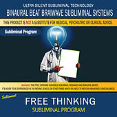 Free Thinking by Binaural Beat Brainwave Subliminal Systems