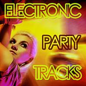 Electronic Party Tracks by Various Artists