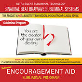 Encouragement Aid by Binaural Beat Brainwave Subliminal Systems