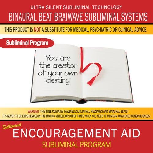 Encouragement Aid by Binaural Beat Brainwave Subliminal Systems